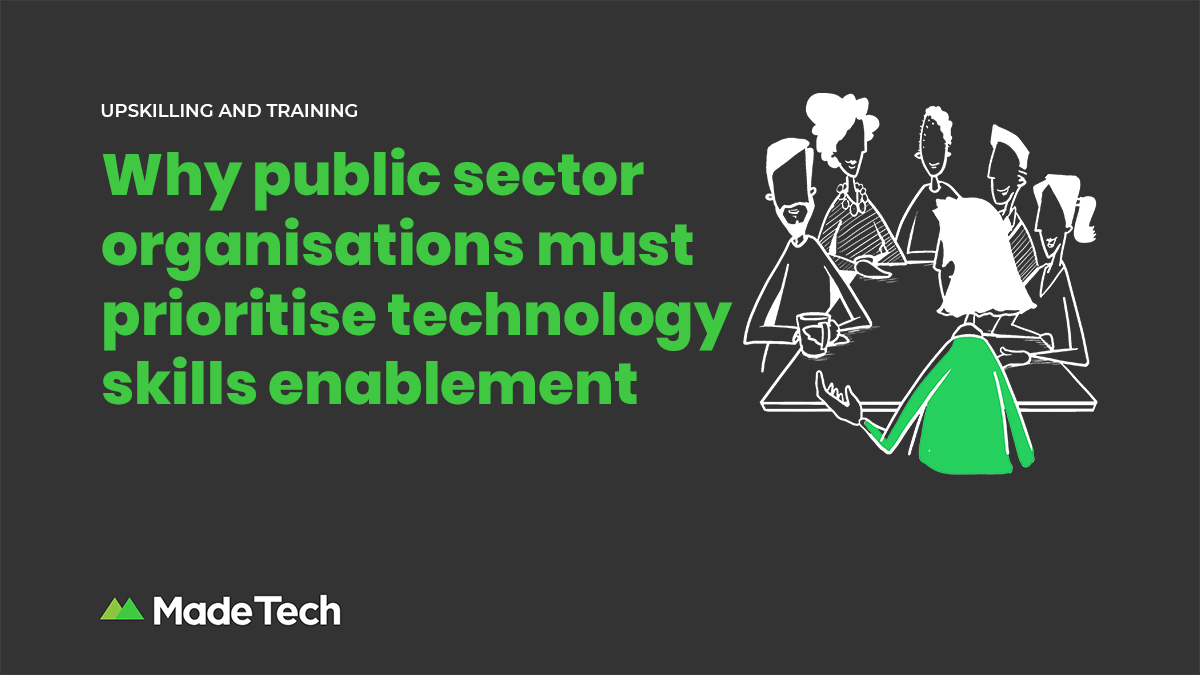 Why public sector organisations must prioritise technology skills enablement