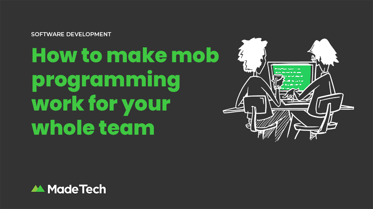 How to make mob programming work for your whole team