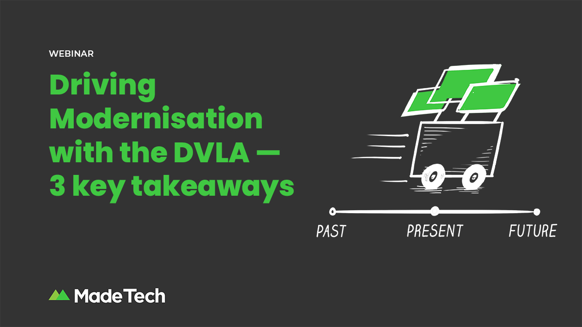 Driving Modernisation with the DVLA — 3 key takeaways